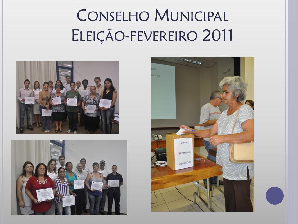 C ONSELHO M UNICIPAL E LEIÇÃO - FEVEREIRO 2011