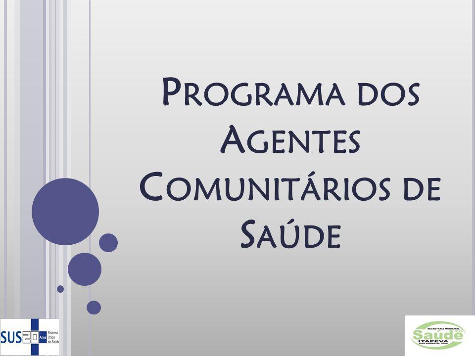 P ROGRAMA DOS A GENTES C OMUNITÁRIOS DE S AÚDE