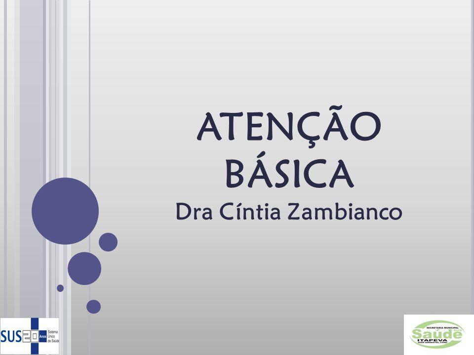 ATENÇÃO BÁSICA Dra Cíntia Zambianco
