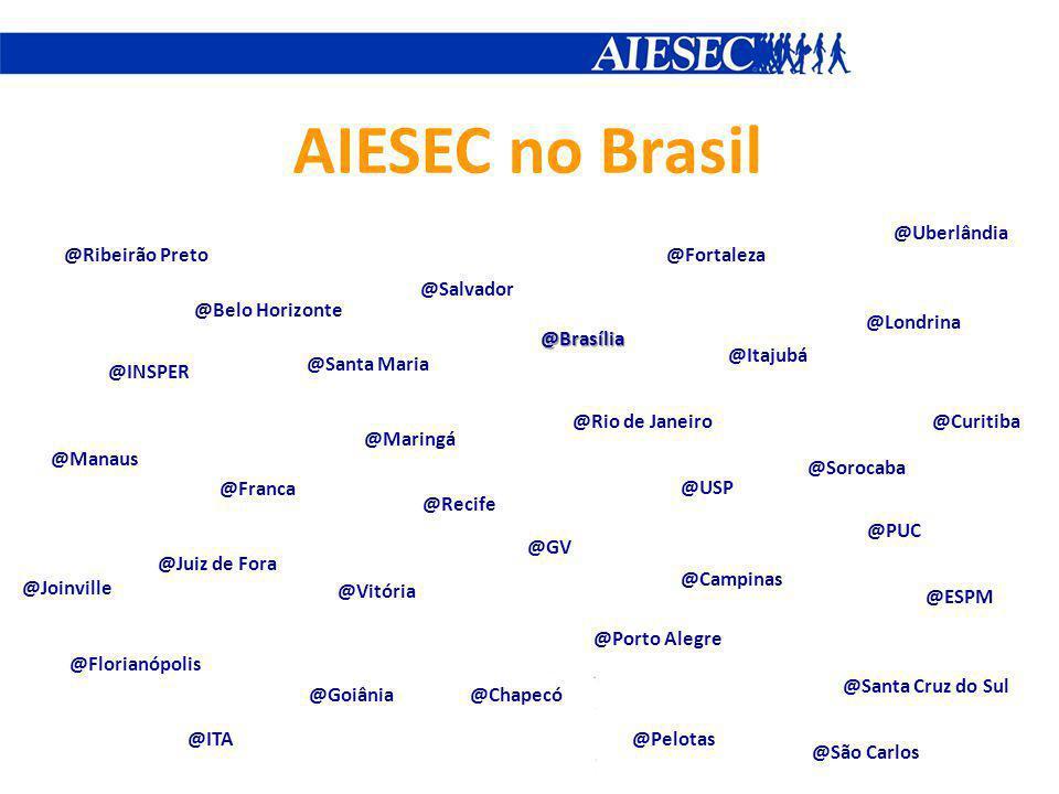 AIESEC no Brasil @Chapecó @Campinas @Curitiba @ESPM @Florianópolis @Manaus @Franca @Goiânia @GV @ITA @Itajubá @Juiz de Fora @Londrina @Maringá @INSPER