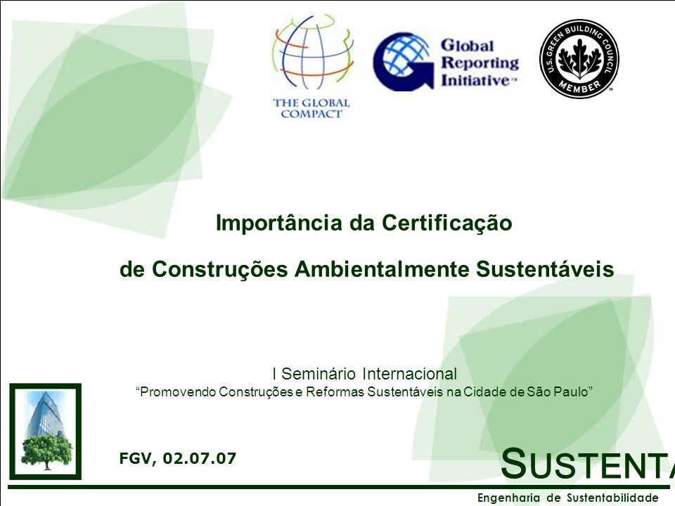 S USTENTA X Engenharia de Sustentabilidade Direitos Reservados © Importância da Certificação de Construções Ambientalmente Sustentáveis I Seminário In