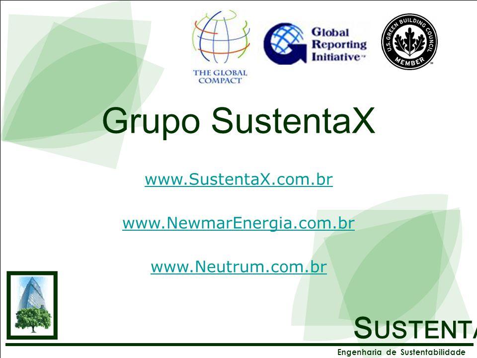S USTENTA X Engenharia de Sustentabilidade Direitos Reservados © S USTENTA X Engenharia de Sustentabilidade Grupo SustentaX www.SustentaX.com.br www.N