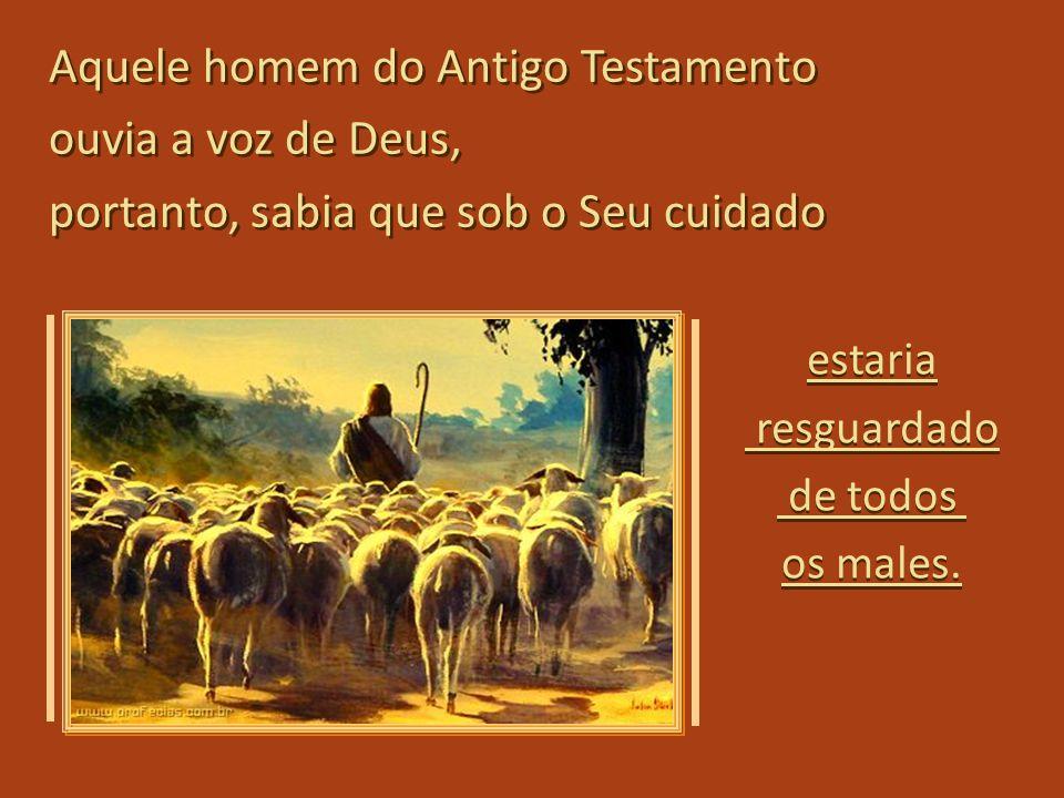 O salmista ouve a voz do Senhor, acredita no que Ele diz, assume o Seu pastoreio, e por isso proclama: O salmista ouve a voz do Senhor, acredita no qu