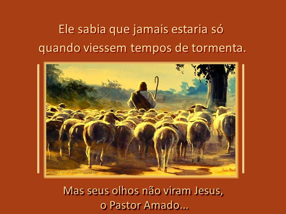 Aquele homem do Antigo Testamento ouvia a voz de Deus, portanto, sabia que sob o Seu cuidado Aquele homem do Antigo Testamento ouvia a voz de Deus, po