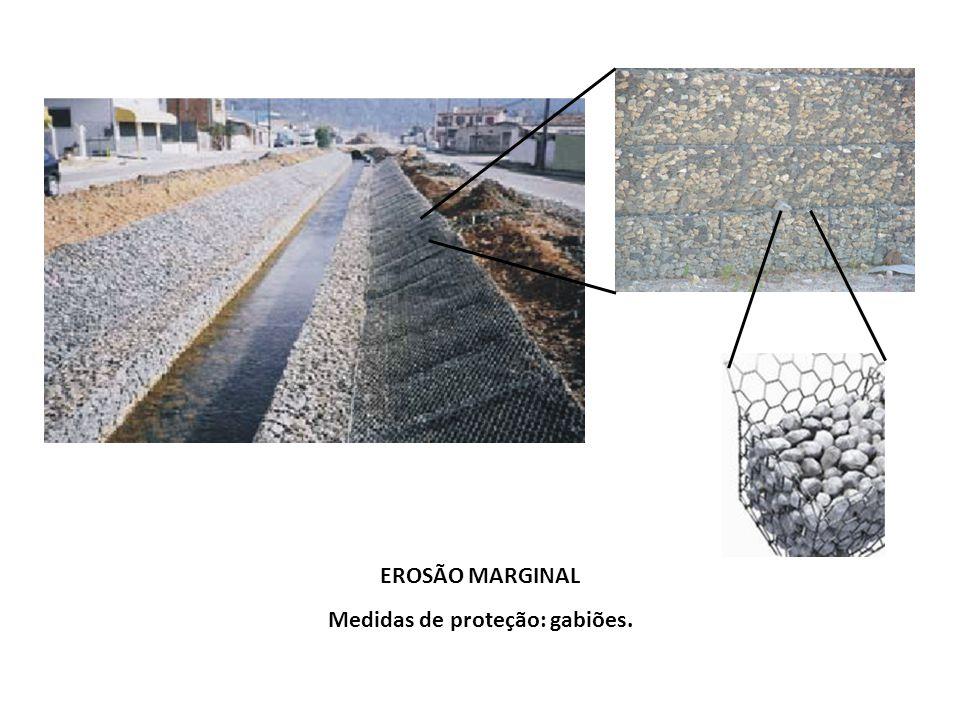 EROSÃO MARGINAL Medidas de proteção: muro de arrimo.