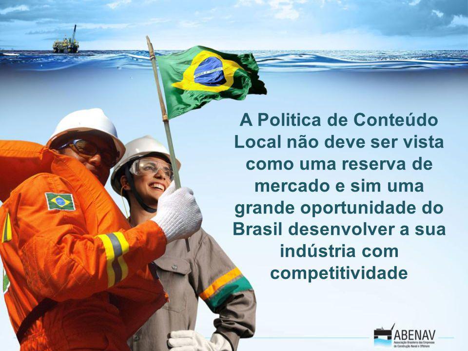 A Politica de Conteúdo Local não deve ser vista como uma reserva de mercado e sim uma grande oportunidade do Brasil desenvolver a sua indústria com co