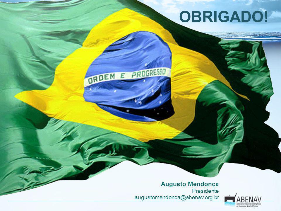 OBRIGADO! Augusto Mendonça Presidente augustomendonca@abenav.org.br