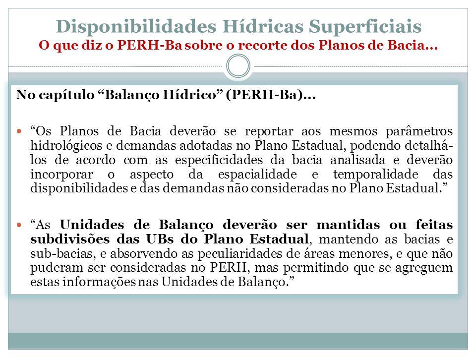 Disponibilidades Hídricas Superficiais O que diz o PERH-Ba sobre o recorte dos Planos de Bacia...