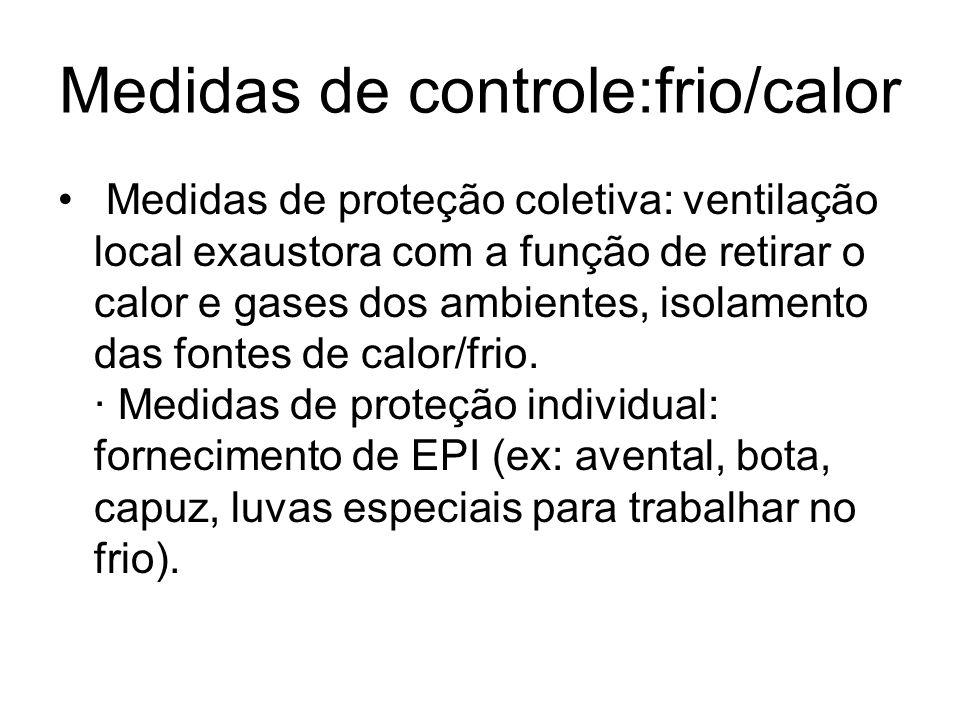 FRIO Baixas temperaturas podem provocar: · feridas; · rachaduras e necrose na pele; · enregelamento: ficar congelado; · agravamento de doenças reumáti