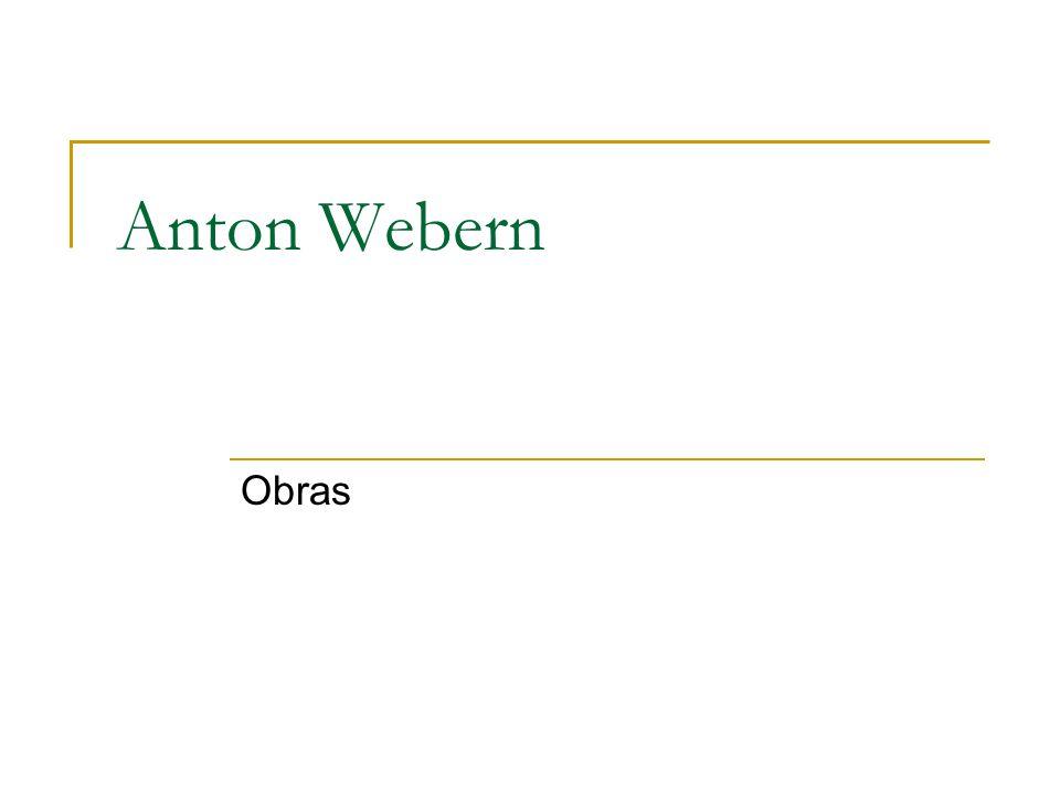 Anton Webern Obras