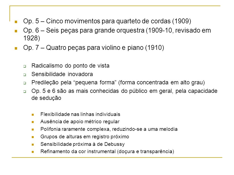 Op.9 – Seis bagatelas para quarteto de cordas (1913) Op.