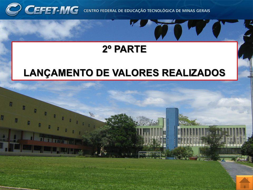 2º PARTE LANÇAMENTO DE VALORES REALIZADOS