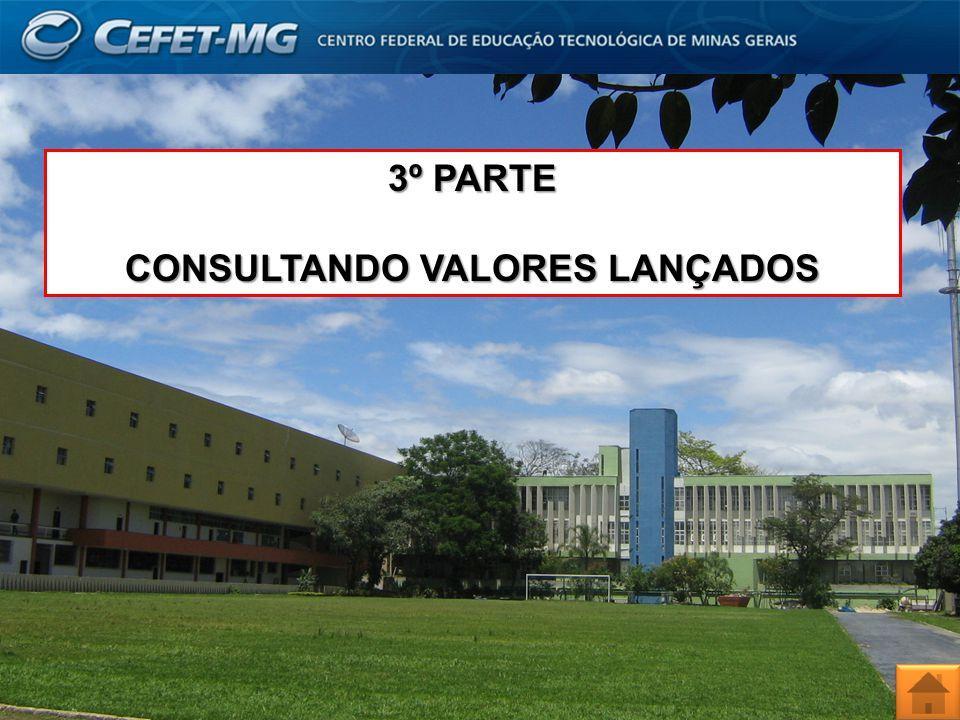 3º PARTE CONSULTANDO VALORES LANÇADOS