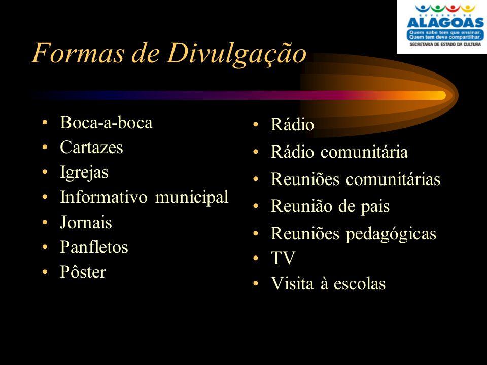 Formas de Divulgação Boca-a-boca Cartazes Igrejas Informativo municipal Jornais Panfletos Pôster Rádio Rádio comunitária Reuniões comunitárias Reunião