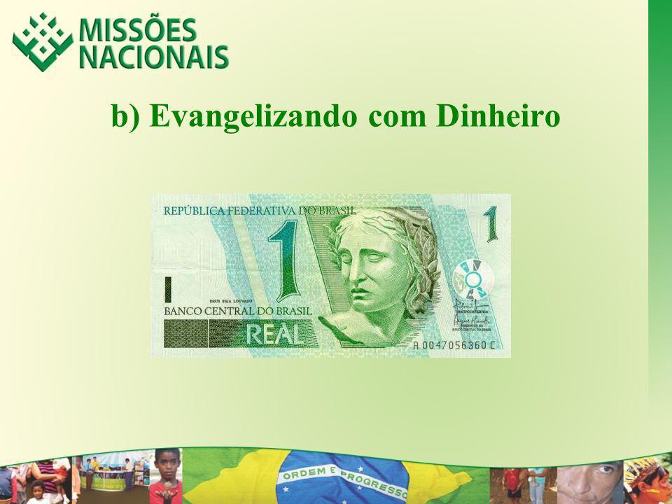 b) Evangelizando com Dinheiro