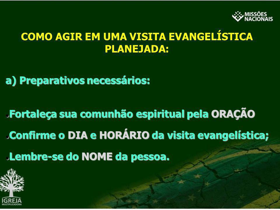 a) Preparativos necessários: Fortaleça sua comunhão espiritual pela ORAÇÃO Fortaleça sua comunhão espiritual pela ORAÇÃO Confirme o DIA e HORÁRIO da v