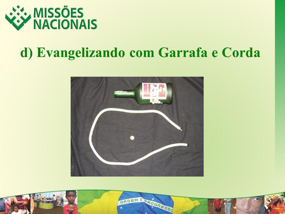 d) Evangelizando com Garrafa e Corda