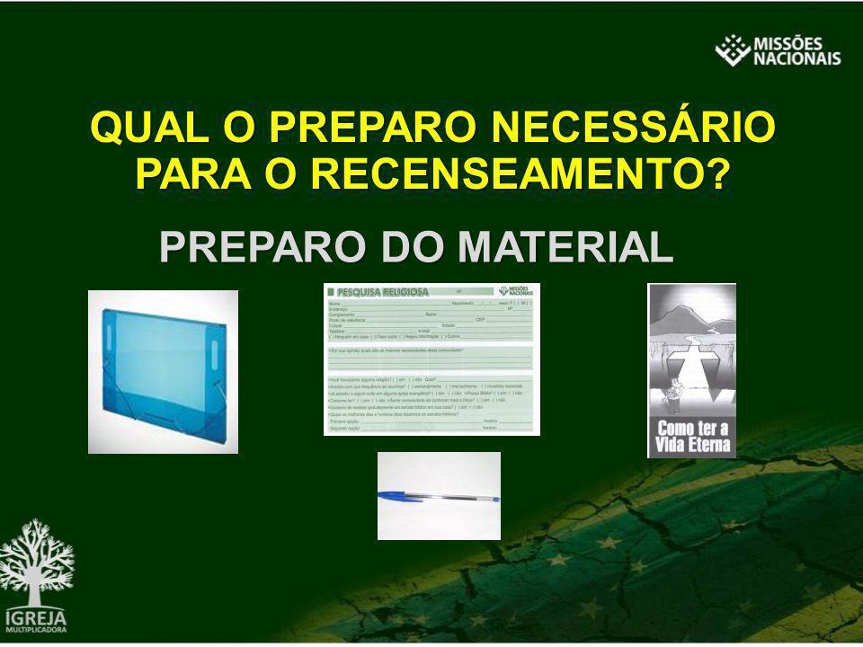 PREPARO DO MATERIAL QUAL O PREPARO NECESSÁRIO PARA O RECENSEAMENTO?