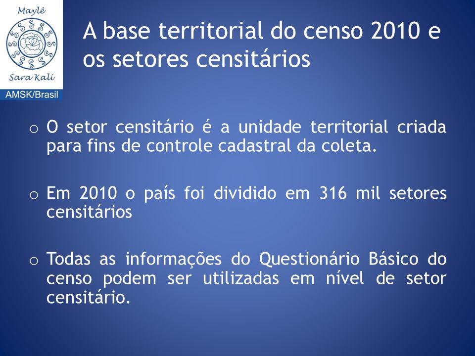 A base territorial do censo 2010 e os setores censitários o O setor censitário é a unidade territorial criada para fins de controle cadastral da coleta.
