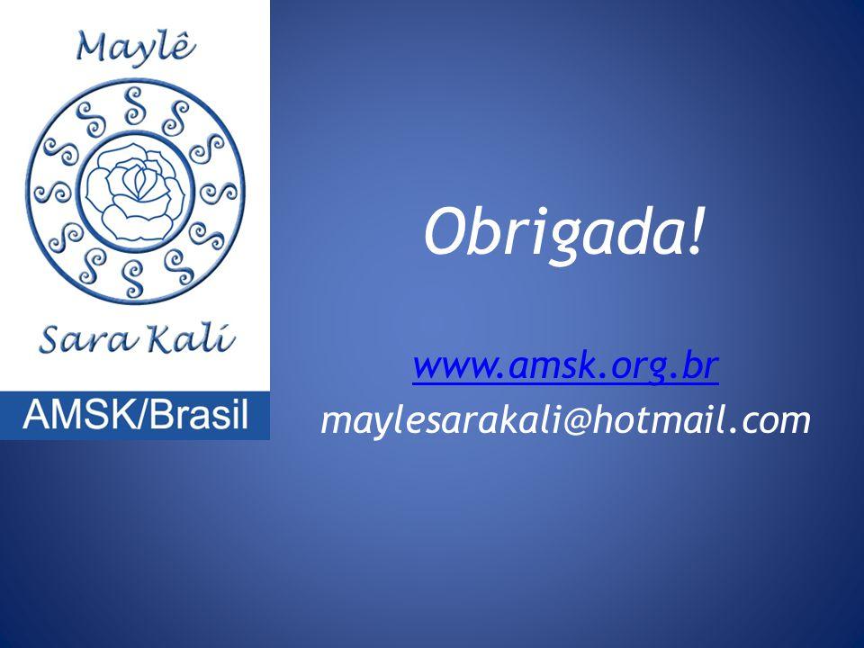 Obrigada! www.amsk.org.br maylesarakali@hotmail.com
