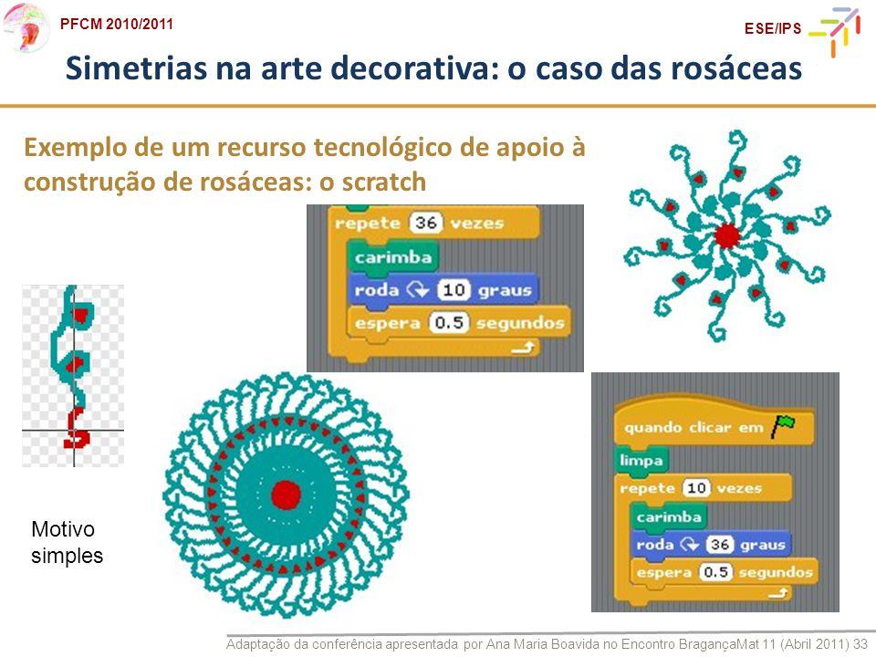 Adaptação da conferência apresentada por Ana Maria Boavida no Encontro BragançaMat 11 (Abril 2011) 33 PFCM 2010/2011 ESE/IPS Exemplo de um recurso tec