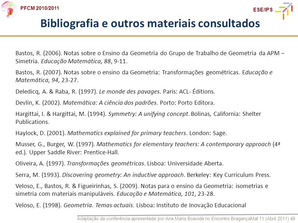 Adaptação da conferência apresentada por Ana Maria Boavida no Encontro BragançaMat 11 (Abril 2011) 48 PFCM 2010/2011 ESE/IPS Bibliografia e outros mat
