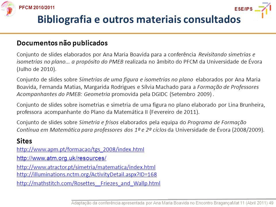 Adaptação da conferência apresentada por Ana Maria Boavida no Encontro BragançaMat 11 (Abril 2011) 49 PFCM 2010/2011 ESE/IPS Bibliografia e outros mat