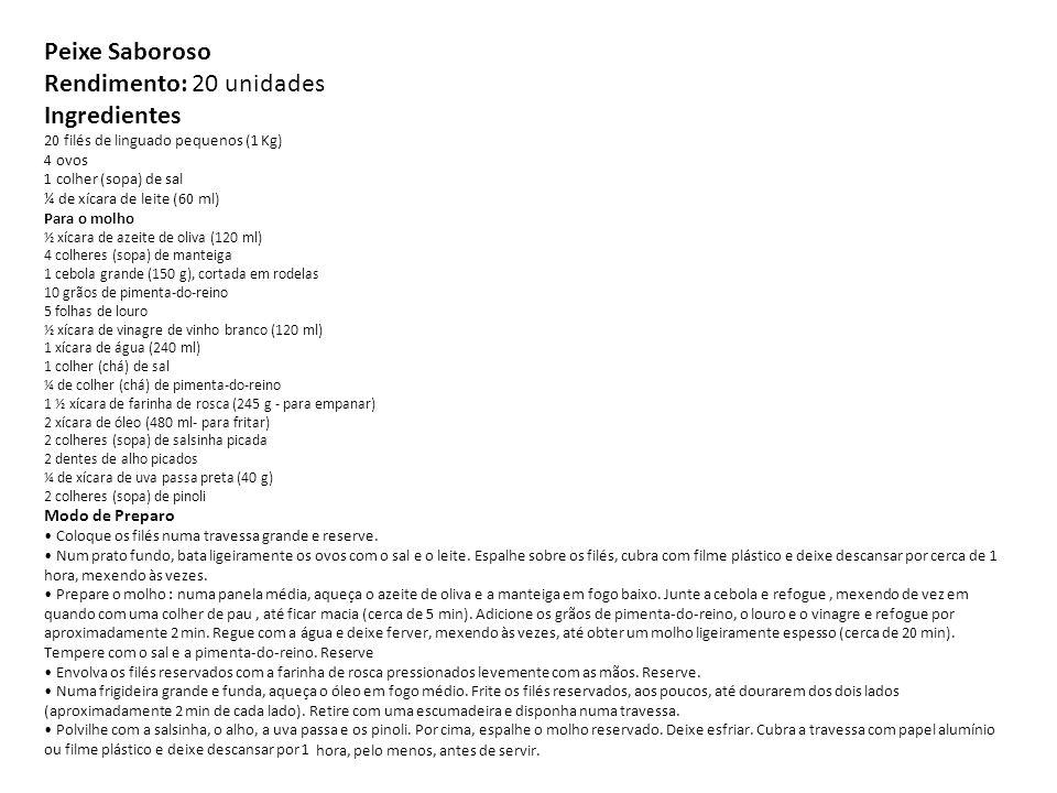 Peixe Saboroso Rendimento: 20 unidades Ingredientes 20 filés de linguado pequenos (1 Kg) 4 ovos 1 colher (sopa) de sal ¼ de xícara de leite (60 ml) Pa