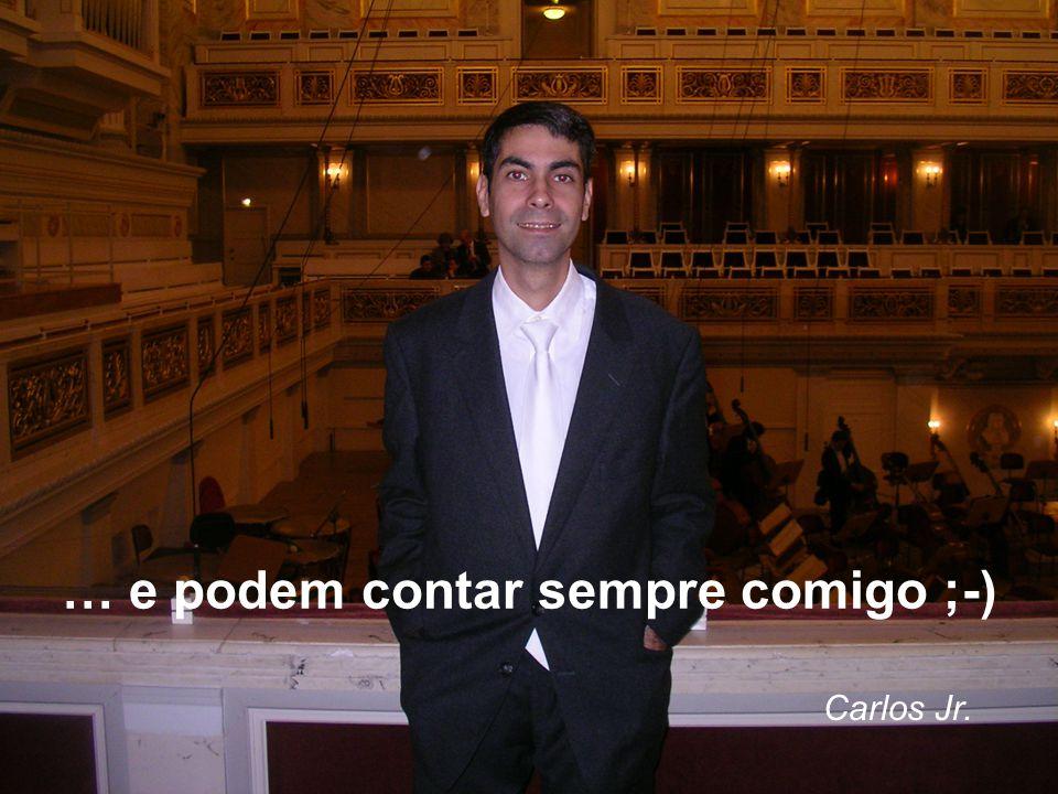 … e podem contar sempre comigo ;-) Carlos Jr.