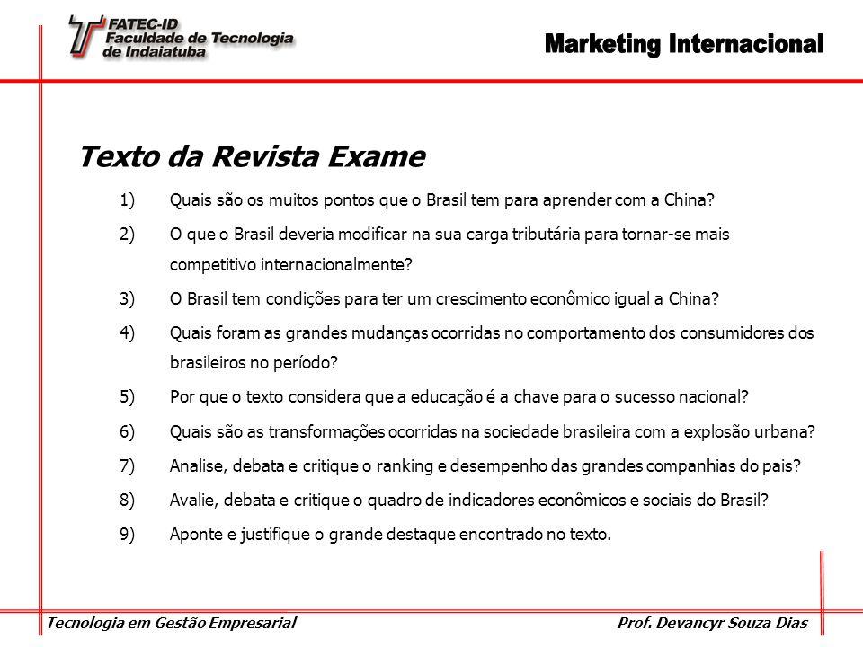 Tecnologia em Gestão Empresarial Prof. Devancyr Souza Dias Texto da Revista Exame 1)Quais são os muitos pontos que o Brasil tem para aprender com a Ch