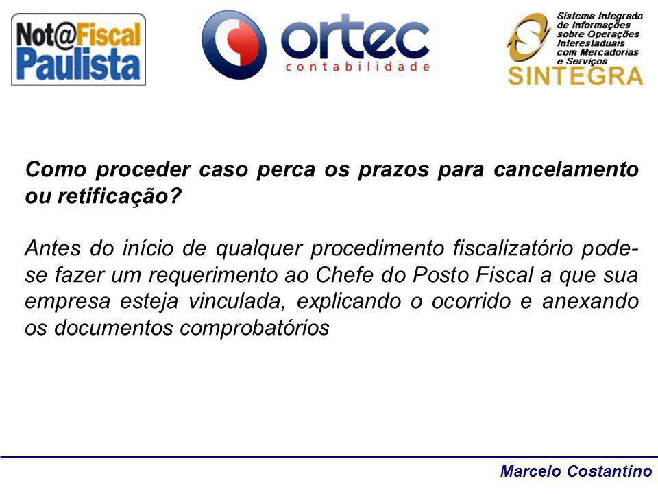 Marcelo Costantino Como proceder caso perca os prazos para cancelamento ou retificação? Antes do início de qualquer procedimento fiscalizatório pode-