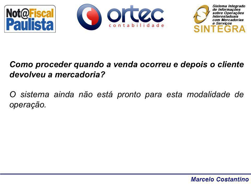 Marcelo Costantino Como proceder quando a venda ocorreu e depois o cliente devolveu a mercadoria? O sistema ainda não está pronto para esta modalidade