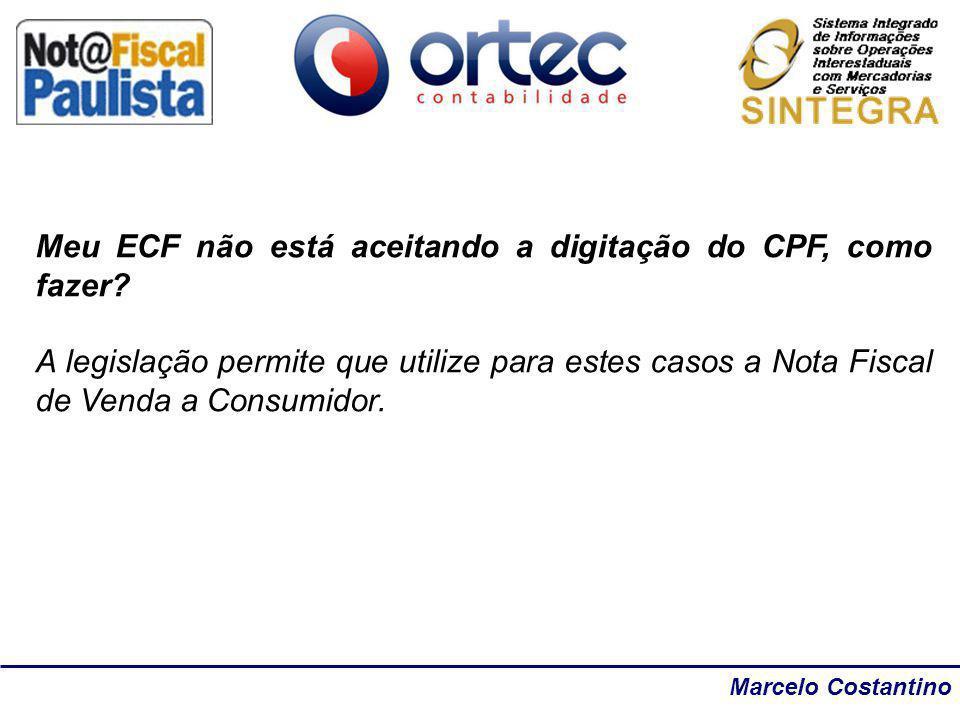 Marcelo Costantino Meu ECF não está aceitando a digitação do CPF, como fazer? A legislação permite que utilize para estes casos a Nota Fiscal de Venda