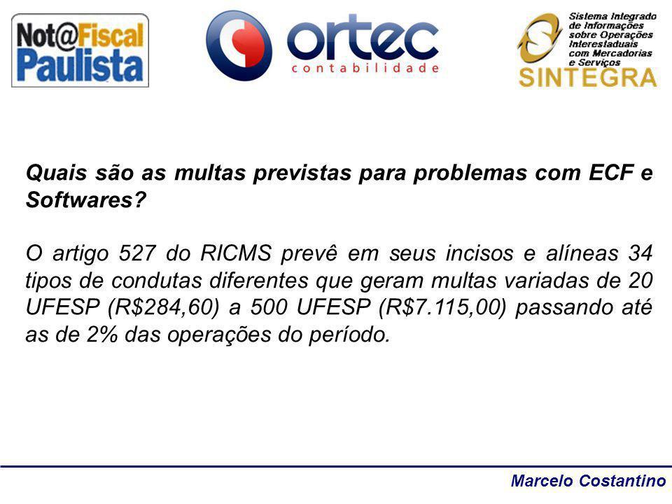 Marcelo Costantino Quais são as multas previstas para problemas com ECF e Softwares? O artigo 527 do RICMS prevê em seus incisos e alíneas 34 tipos de