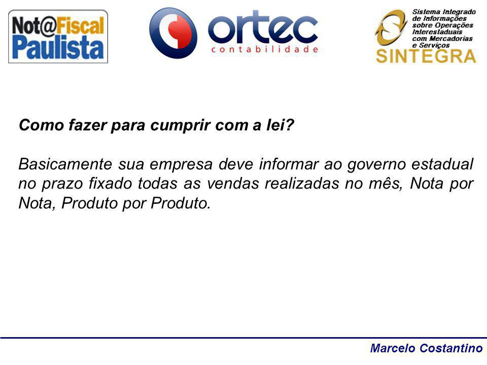 Marcelo Costantino Como fazer para cumprir com a lei? Basicamente sua empresa deve informar ao governo estadual no prazo fixado todas as vendas realiz