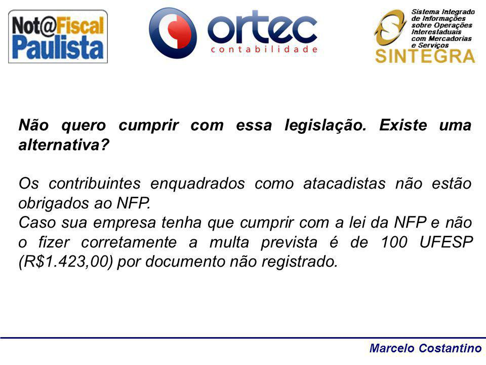 Marcelo Costantino Não quero cumprir com essa legislação. Existe uma alternativa? Os contribuintes enquadrados como atacadistas não estão obrigados ao