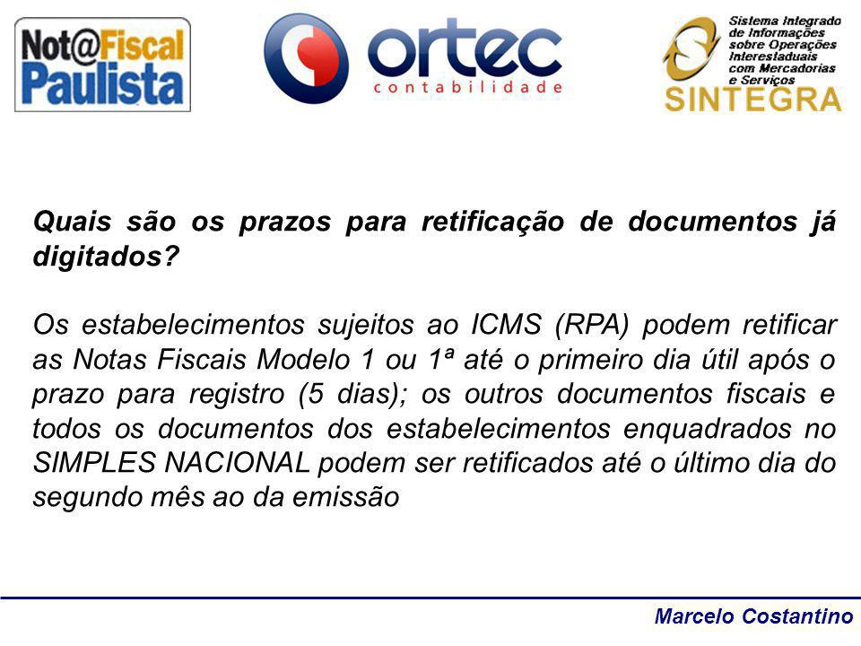 Marcelo Costantino Quais são os prazos para retificação de documentos já digitados? Os estabelecimentos sujeitos ao ICMS (RPA) podem retificar as Nota