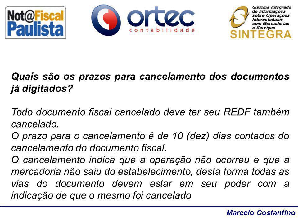 Marcelo Costantino Quais são os prazos para cancelamento dos documentos já digitados? Todo documento fiscal cancelado deve ter seu REDF também cancela