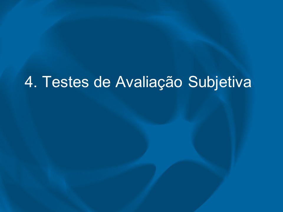 4. Testes de Avaliação Subjetiva