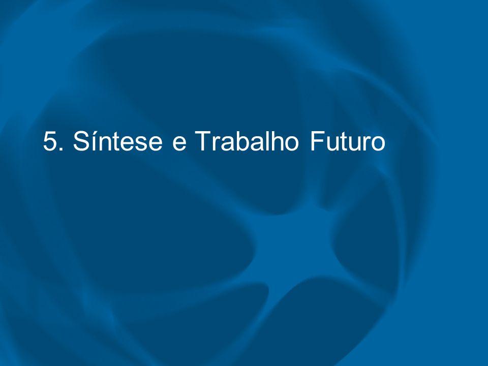 5. Síntese e Trabalho Futuro