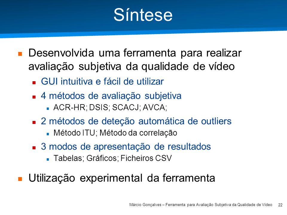 Academia ISCTE – Arquitectura de Computadores Síntese Desenvolvida uma ferramenta para realizar avaliação subjetiva da qualidade de vídeo GUI intuitiv