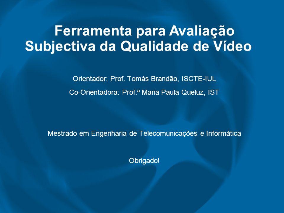 Orientador: Prof. Tomás Brandão, ISCTE-IUL Co-Orientadora: Prof.ª Maria Paula Queluz, IST Mestrado em Engenharia de Telecomunicações e Informática Obr