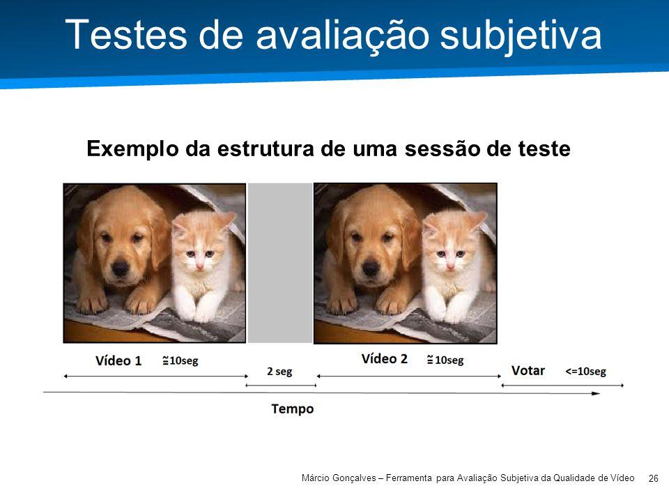 Academia ISCTE – Arquitectura de Computadores Testes de avaliação subjetiva Exemplo da estrutura de uma sessão de teste 26 Márcio Gonçalves – Ferramen
