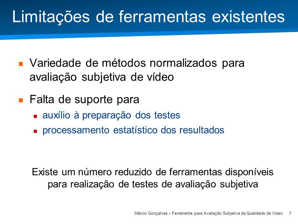 Academia ISCTE – Arquitectura de Computadores Limitações de ferramentas existentes Variedade de métodos normalizados para avaliação subjetiva de vídeo