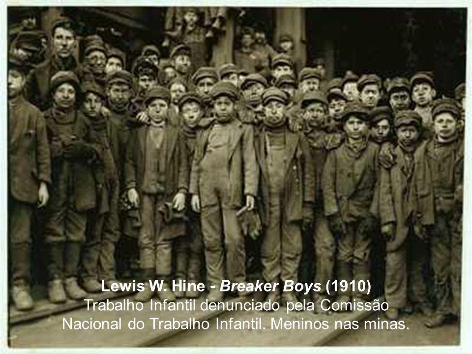 Lewis W. Hine - Breaker Boys (1910) Trabalho Infantil denunciado pela Comissão Nacional do Trabalho Infantil. Meninos nas minas.