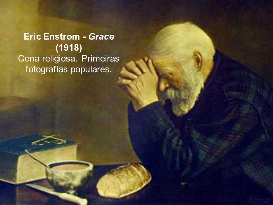 Eric Enstrom - Grace (1918) Cena religiosa. Primeiras fotografias populares.