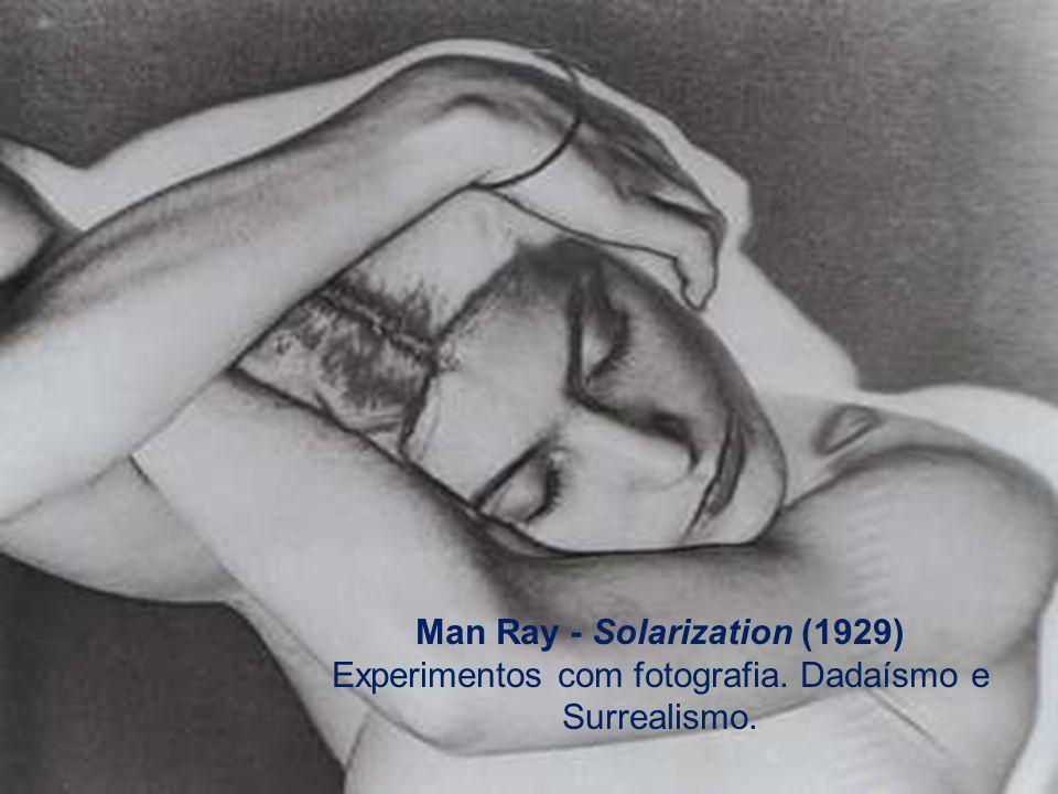 Man Ray - Solarization (1929) Experimentos com fotografia. Dadaísmo e Surrealismo.