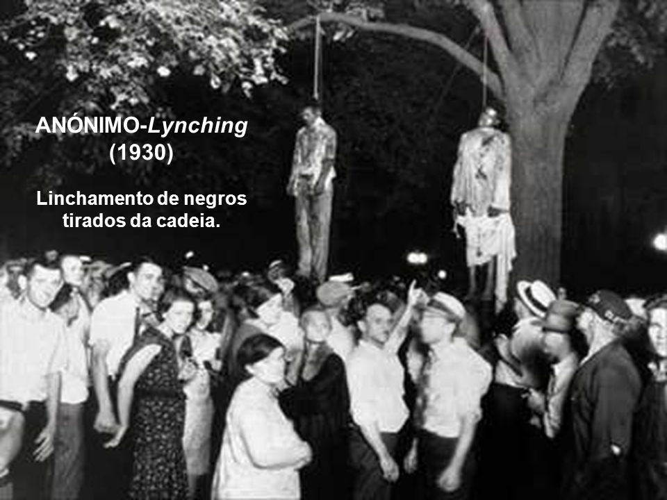 ANÓNIMO-Lynching (1930) Linchamento de negros tirados da cadeia.