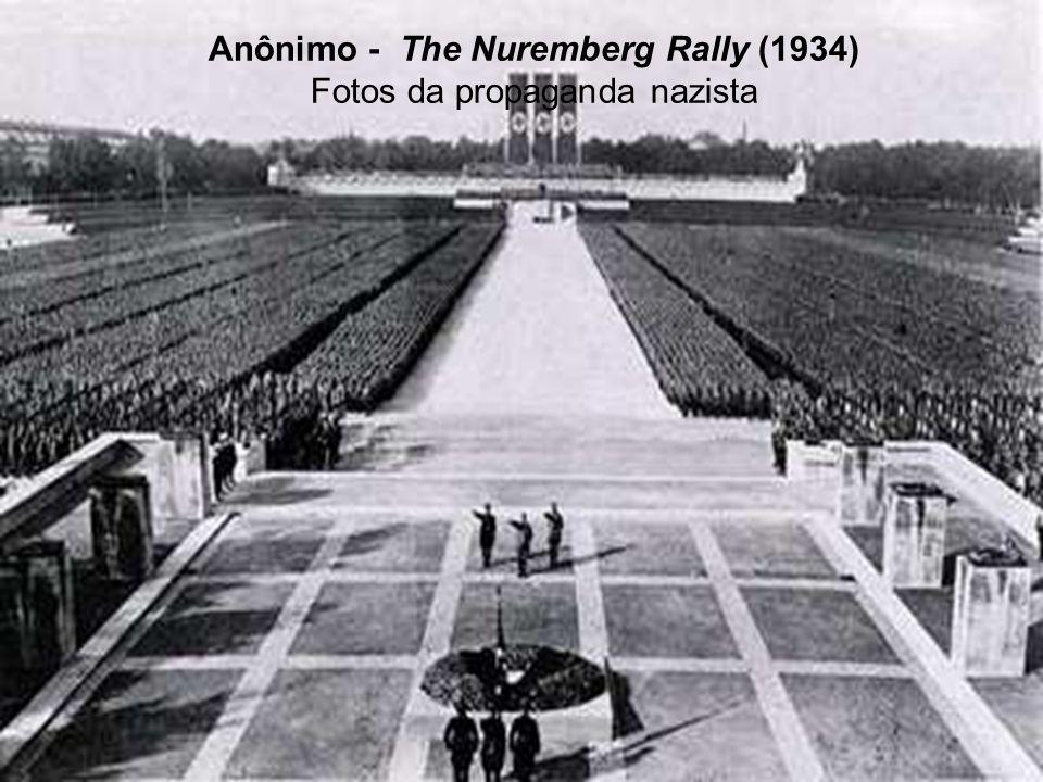 Anônimo - The Nuremberg Rally (1934) Fotos da propaganda nazista