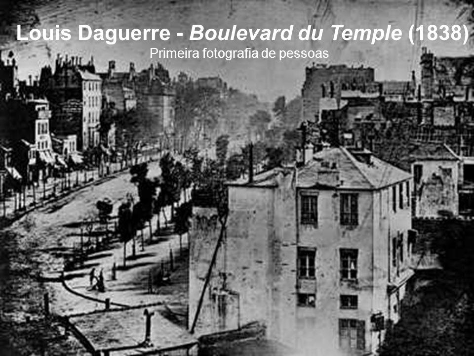 Louis Daguerre - Boulevard du Temple (1838) Primeira fotografia de pessoas